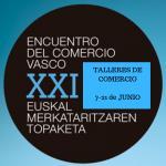 Talleres dirigidos al comercio con motivo del XXI Encuentro del Comercio Vasco