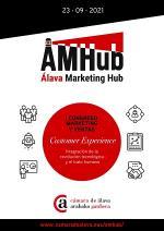 I Congreso AMHub de Marketing y Ventas · Customer Experience: Integración de la revolución tecnológica y el trato humano