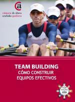 TEAM BUILDING. Cómo construir equipos efectivos