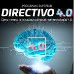 Programa Superior DIRECTIVO 4.0